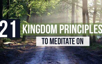 21 Kingdom Principles To Meditate On