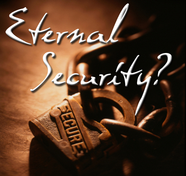 The Doctrine of Eternal Security: Differing Views