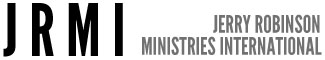 JRMI | Jerry Robinson Ministries International