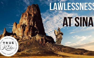 VIDEO TEACHING: Lawlessness At Sinai