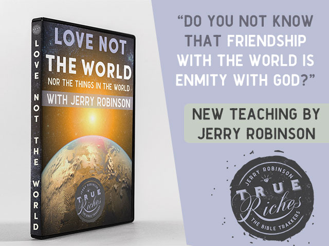 VIDEO TEACHING: Love Not The World (Nor The Things In The World)