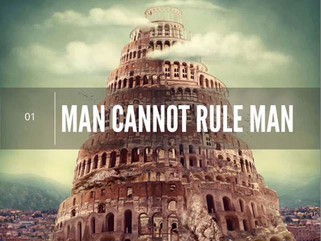 LESSON: Man Cannot Rule Man
