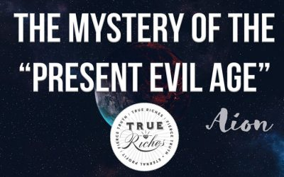 """The Mystery of the """"Present Evil Age"""""""