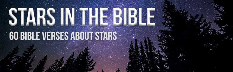 Stars in the Bible - Bible Verses About Stars