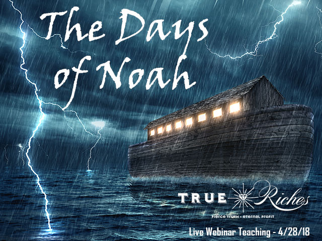 VIDEO TEACHING: The Days of Noah w/ Jerry Robinson