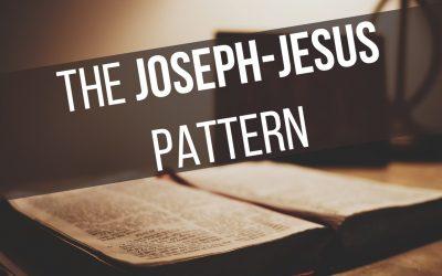 The Joseph-Jesus Pattern