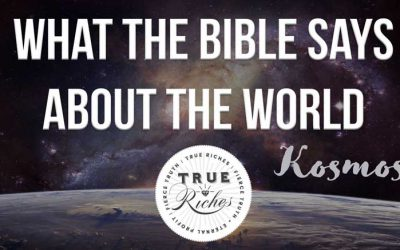 """What The Bible Says About The World (Who Rules The """"Kosmos?"""")"""