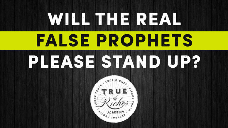 Will The Real False Prophets Please Stand Up?